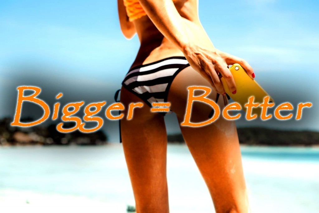 Bigger Butt is Better?