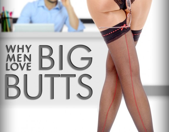 Why Do Men Love Bigger Butts
