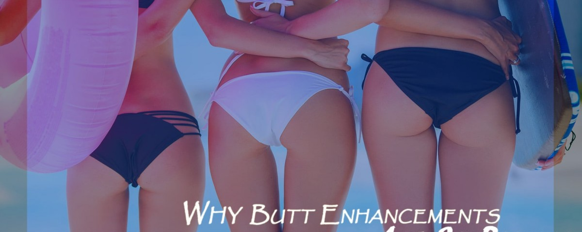 Why Butt Augmentation is Popular